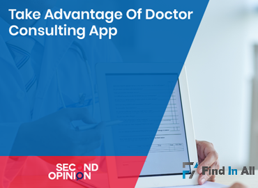 Take these advantages of Doctor Consulting App - Second Opinion